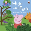 Peppa Pig: Hide and Peek : A Lift-the-Flap Book - Book