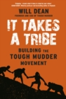 It Takes a Tribe : Building the Tough Mudder Movement - Book