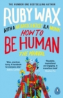 How to Be Human : The Manual - eBook