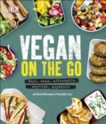 Vegan on the Go : Fast, easy, affordable-anytime, anywhere - Book