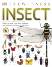 Insect : Explore the world of insects and creepy-crawlies - the most adaptable and numerous creatures on the planet - Book