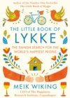 The Little Book of Lykke : The Danish Search for the World's Happiest People - Book