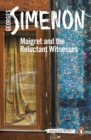 Maigret and the Reluctant Witnesses : Inspector Maigret #53 - eBook
