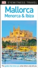 DK Eyewitness Travel Guide Mallorca, Menorca and Ibiza - Book