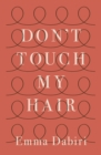 Don't Touch My Hair - Book