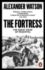 The Fortress : The Great Siege of Przemysl - eBook