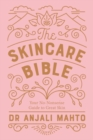 The Skincare Bible : Your No-Nonsense Guide to Great Skin - Book