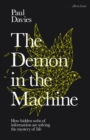 The Demon in the Machine : How Hidden Webs of Information Are Finally Solving the Mystery of Life - Book
