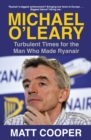 Michael O'Leary : Turbulent Times for the Man Who Made Ryanair - Book