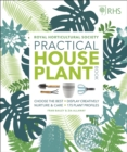 RHS Practical House Plant Book : Choose The Best, Display Creatively, Nurture and Care, 175 Plant Profiles - Book