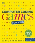 Computer Coding Games for Kids : A unique step-by-step visual guide, from binary code to building games - Book