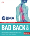 BMA Bad Back Book : 2nd Edition Fully Revised and Updated - Book