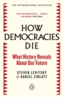 How Democracies Die : What History Reveals About Our Future - eBook