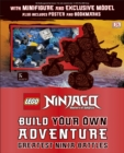 LEGO NINJAGO Build Your Own Adventure Greatest Ninja Battles : with Minifigure and Exclusive Model - Book