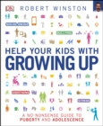 Help Your Kids with Growing Up : A No-Nonsense Guide to Puberty and Adolescence - eBook