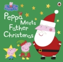 Peppa Pig: Peppa Meets Father Christmas - Book
