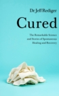 Cured : The Power of Our Immune System and the Mind-Body Connection - Book