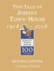 The Tale of Johnny Town Mouse Gold Centenary Edition - Book