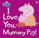 Peppa Pig: I Love You, Mummy Pig - eBook