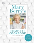 Mary Berry's Complete Cookbook : over 650 recipes - eBook