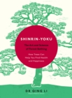 Shinrin-Yoku : The Art and Science of Forest Bathing - Book