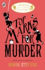 Top Marks For Murder : A Murder Most Unladylike Mystery - Book