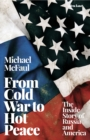 From Cold War to Hot Peace : The Inside Story of Russia and America - Book