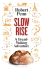 Slow Rise : A Bread-Making Adventure - Book