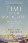 Time of the Magicians : The Invention of Modern Thought, 1919-1929 - eBook