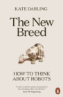 The New Breed : How to Think About Robots - eBook