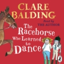 The Racehorse Who Learned to Dance - eAudiobook