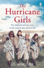The Hurricane Girls : The inspirational true story of the women who dared to fly - Book