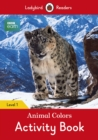 BBC Earth: Animal Colors Activity book - Ladybird Readers Level 1 - Book