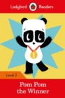 Pom Pom the Winner - Ladybird Readers Level 2 - Book