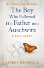 The Boy Who Followed His Father into Auschwitz : The Sunday Times Bestseller - Book