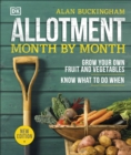 Allotment Month By Month : Grow your Own Fruit and Vegetables, Know What to do When - Book