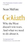 Goliath : Why the West Doesn't Win Wars. And What We Need to Do About It. - Book