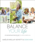 Balance Your Life : A 6-week Eating and Exercise Plan for a Calmer, Healthier You - Book