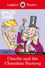 Ladybird Readers Level 3 - Roald Dahl: Charlie and the Chocolate Factory (ELT Graded Reader) - Book