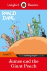 Ladybird Readers Level 2 - Roald Dahl: James and the Giant Peach (ELT Graded Reader) - Book