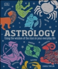 Astrology : Using the Wisdom of the Stars in Your Everyday Life - eBook