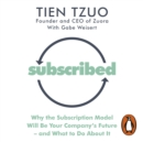 Subscribed : Why the Subscription Model Will Be Your Company's Future-and What to Do About It - eAudiobook