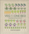 Veg in One Bed : How to Grow an Abundance of Food in One Raised Bed, Month by Month - Book