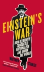 Einstein's War : How Relativity Conquered Nationalism and Shook the World - Book