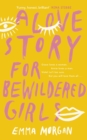 A Love Story for Bewildered Girls - Book