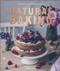 Natural Baking : Healthier Recipes for a Guilt-Free Treat - Book