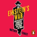 Einstein's War : How Relativity Conquered Nationalism and Shook the World - eAudiobook