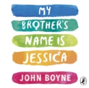 My Brother's Name is Jessica - eAudiobook