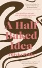 A Half Baked Idea : How grief, love and cake took me from the courtroom to Le Cordon Bleu - Book