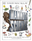 Mammoth Science : The Big Ideas That Explain Our World - Book
